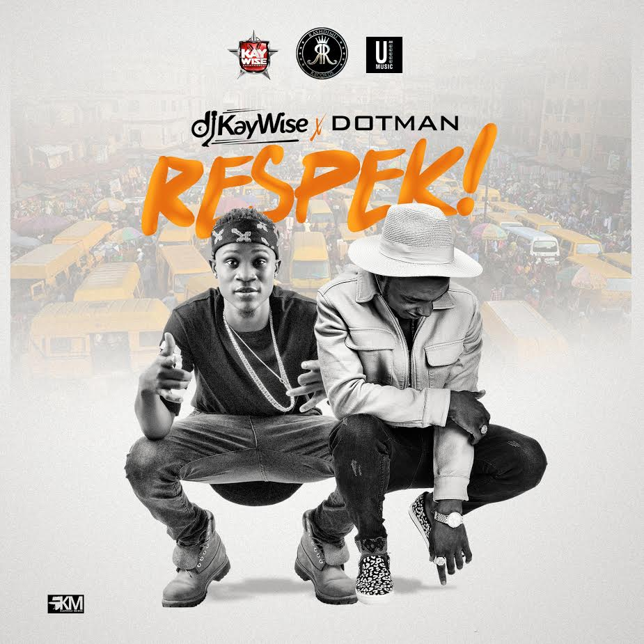 "{Download mp3} Kaywise ft Dotman---""Respek"""
