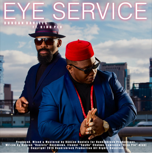 Duncan Daniels - Eye Service ft. King Klu