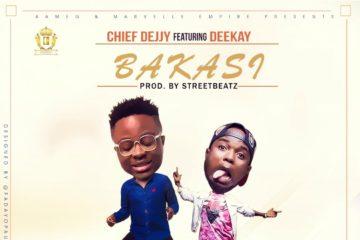 Chief Dejjy ft. DeeKay – Bakasi (prod. StreetBeatz)