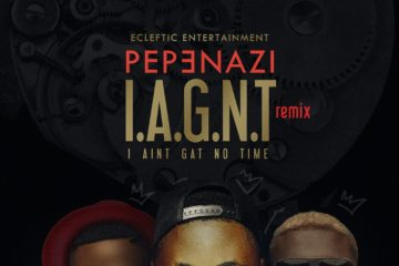 Pepenazi ft. Reminisce X Falz – I Aint Got No Time (Remix)