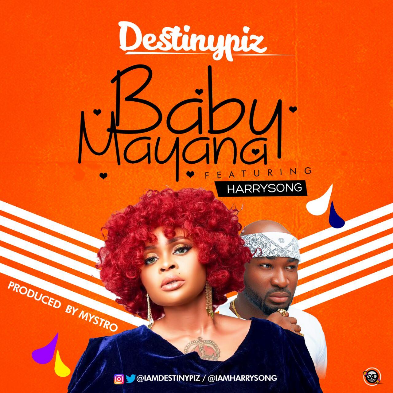 DestinyPiz ft. Harrysong – Baby Mayana (prod. Mystro)