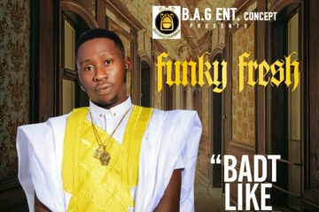 VIDEO: Funky Fresh – Badt Like Dat