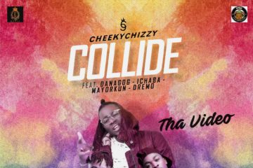 VIDEO: CheekyChizzy – Collide ft. Mayorkun, Ichaba, Dremo, Danagog