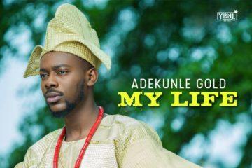 PREMIERE: Adekunle Gold – My Life