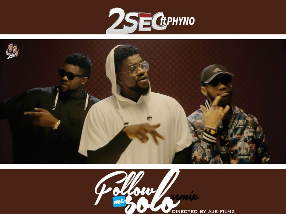 VIDEO: 2Sec ft. Phyno - Follow Me Solo (Remix)