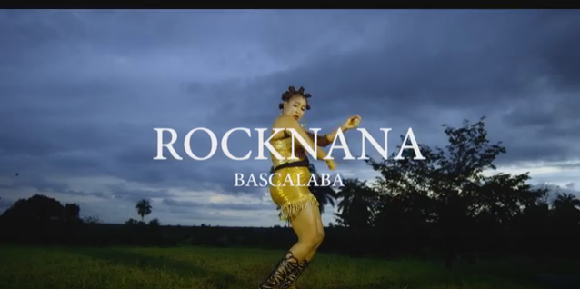 VIDEO: RockNana – Bascalaba