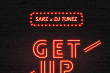 Sarz X DJ Tunez – Get Up ft Flash