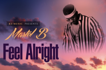 Martel B – Feel Alright