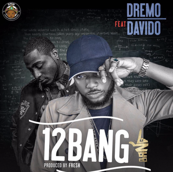 Dremo ft. Davido - 12 Bang