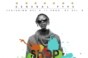 General Pype ft. Del B – Shop Is Open
