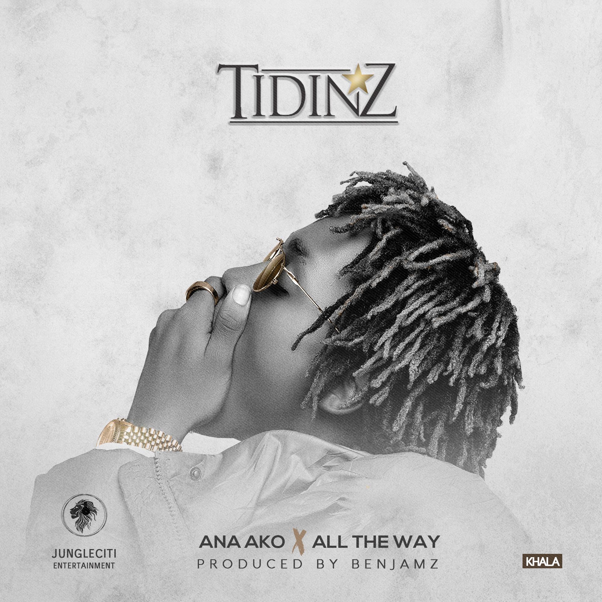 Tidinz – Ana Ako | All The Way (prod: Benjamz)