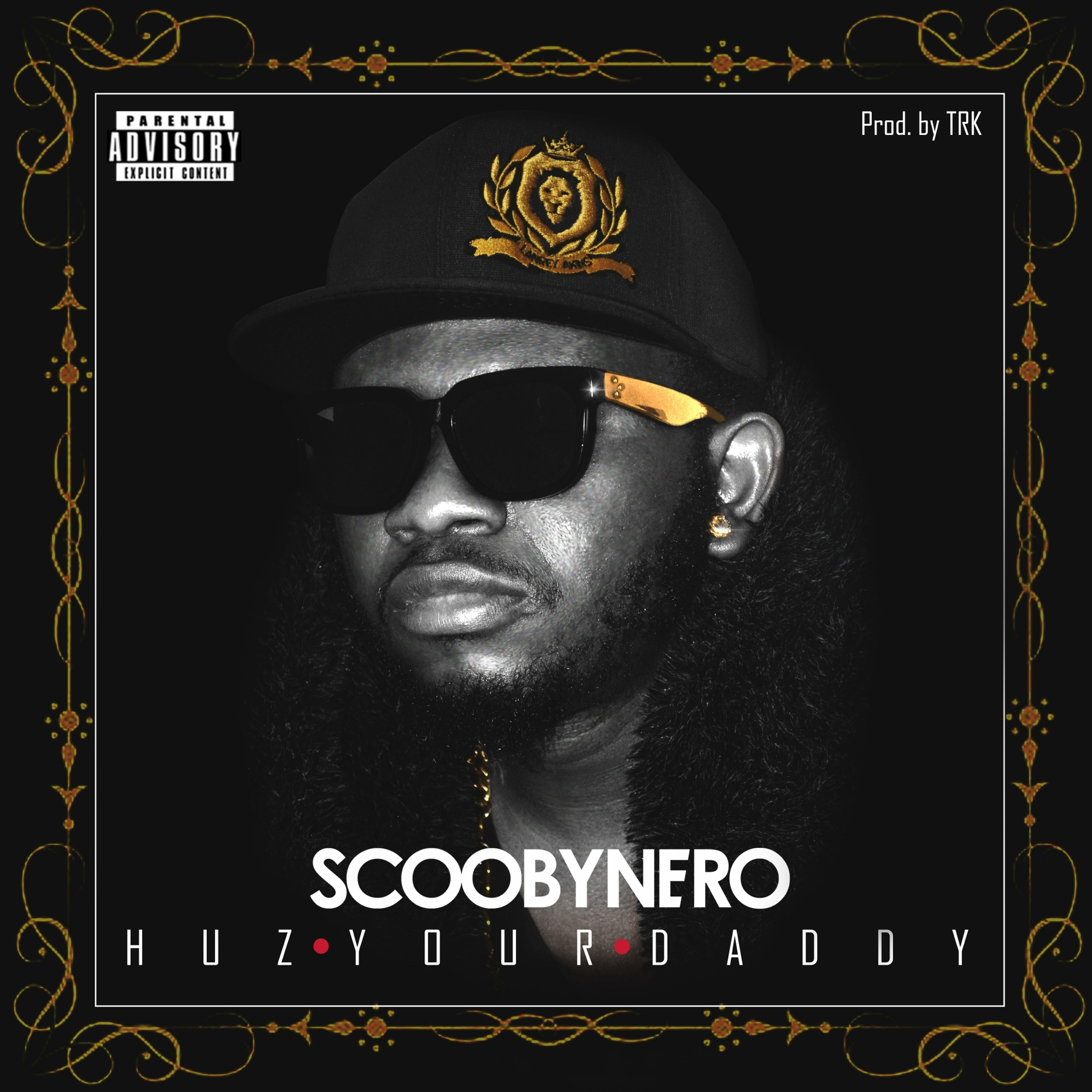 ScoobyNero – Huz Your Daddy (Prod. by TRK)