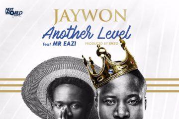 Jaywon – Another Level ft. Mr Eazi | Bo Lowo