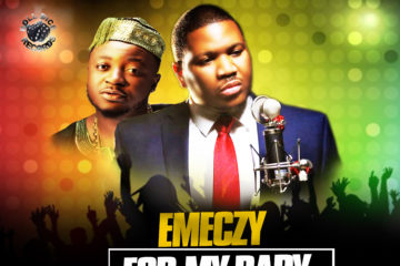 VIDEO: Emeczy ft. Mc Galaxy – For My Baby