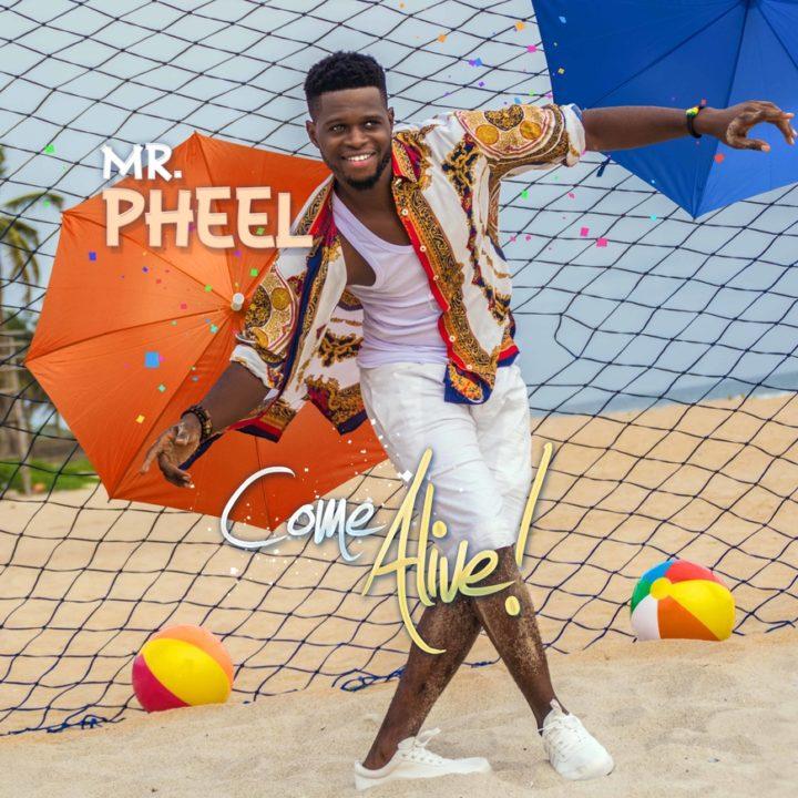 Mr. Pheel - Come Alive