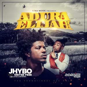 Jhybo ft. Oritsefemi - Adura Elijah (Remix)