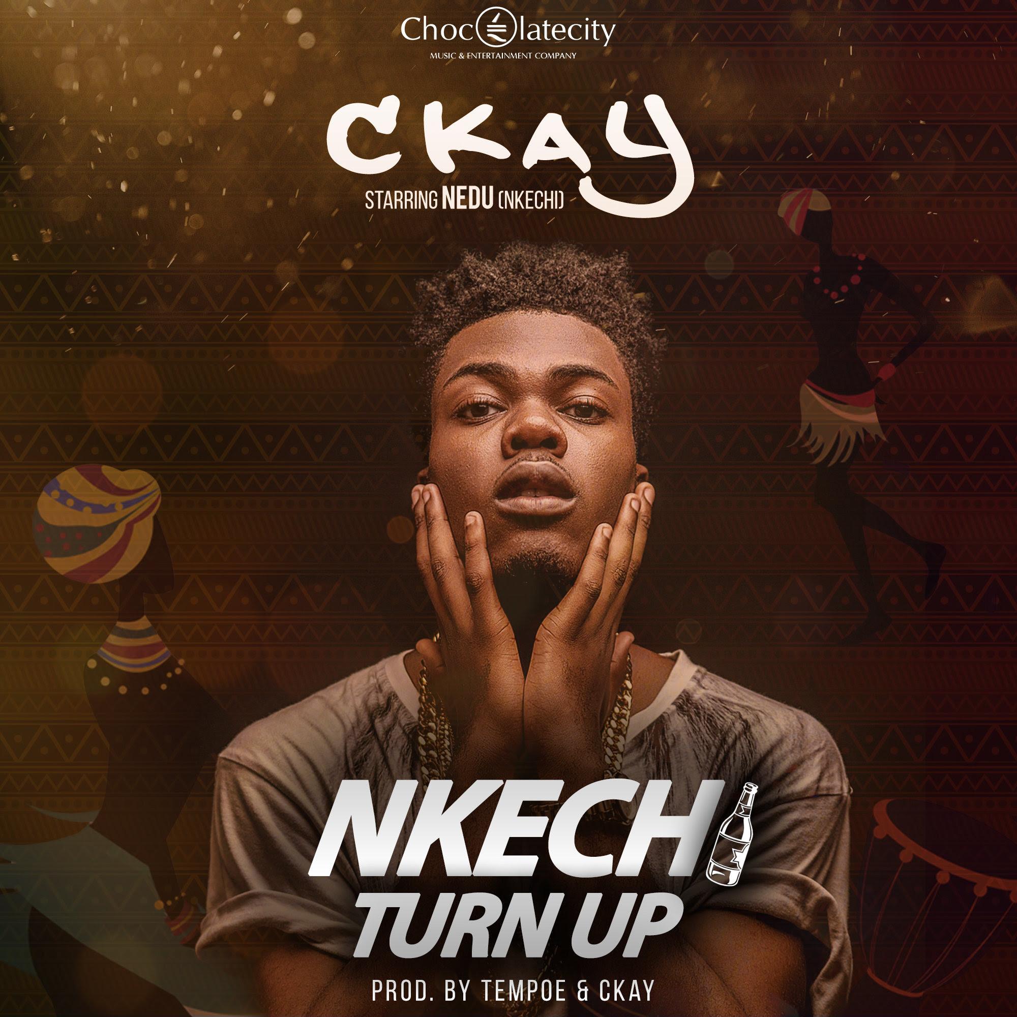 CKay - Nkechi Turn Up