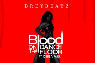 Drey Beatz ft. Ceeza Milli – Blood On The Dance Floor