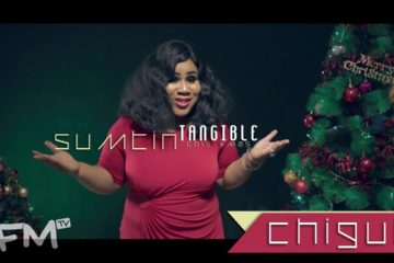 VIDEO: Chigul – Sumtin Tangible this Xmas