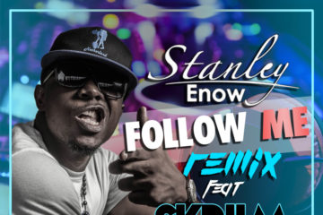 Stanley Enow ft. Skriim – Follow Me (House Remix)