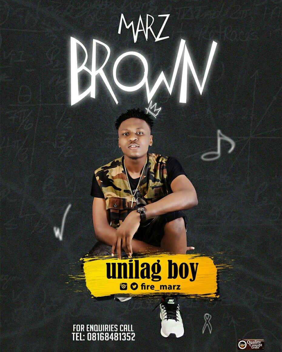 VIDEO: Marz Brown – Unilag Boy