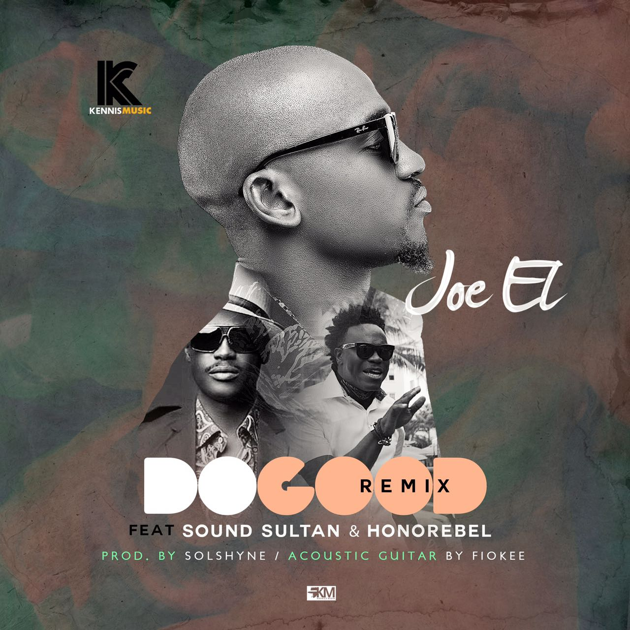 Joe EL ft. Sound Sultan & Honorebel - Do Good (Remix)