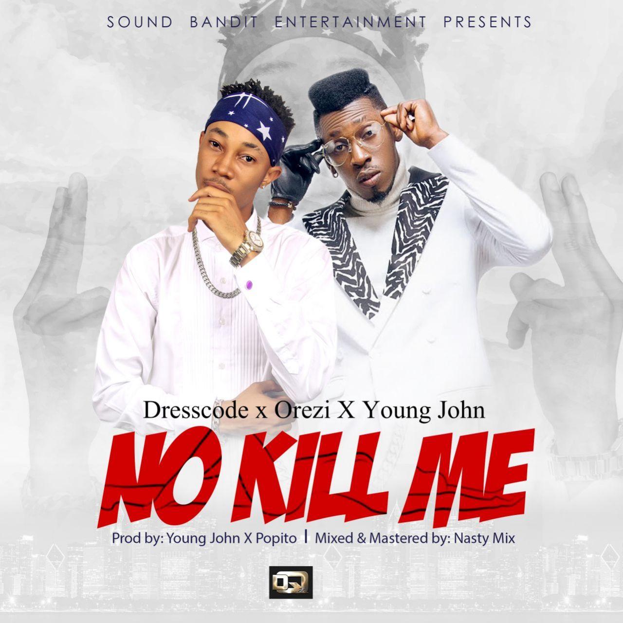 DressCode X Orezi X Young John – No Kill Me (prod. Young John)