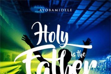 holy-is-the-father-ayobamidele-ayoobamidele001
