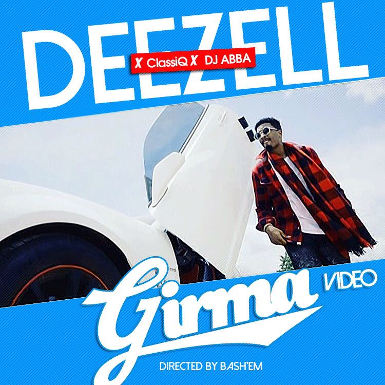 VIDEO: Deezell ft. Dj A.b, ClassiQ – Girma