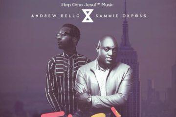 Andrew Bello Ft. Sammie Okposo – Tì Sé