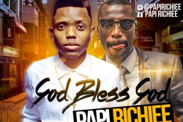 Papi Richiee ft. Durella – God Bless God