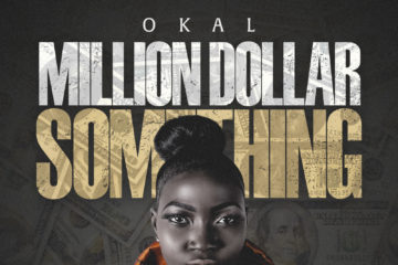 Okal – Million Dollar Something (prod. Philtown)
