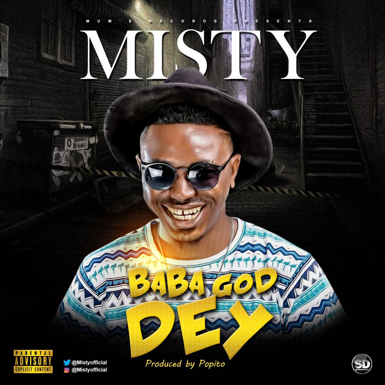 Misty – Baba God Dey (Prod. Popito)