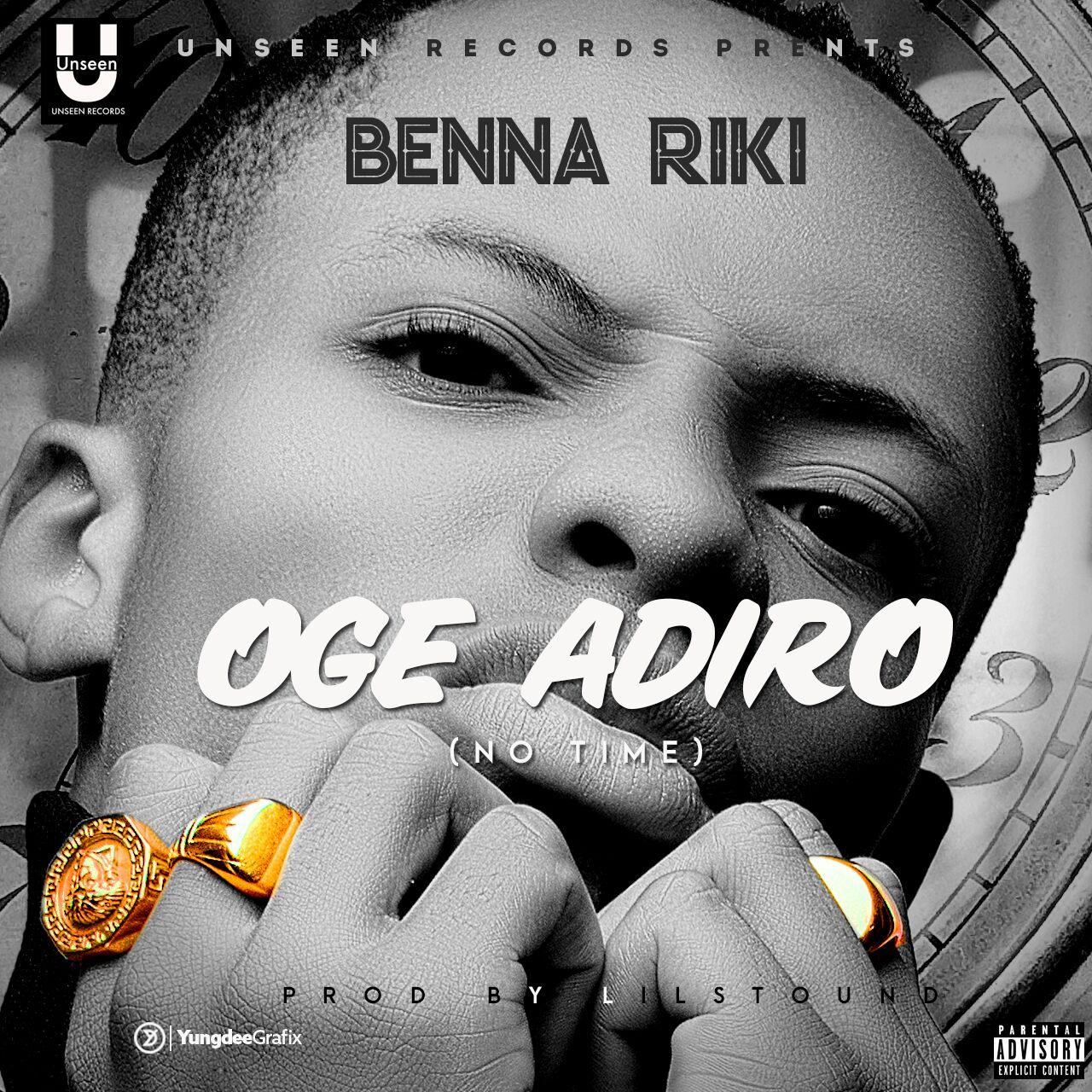 Benna Riki – Oge Adiro (No Time)