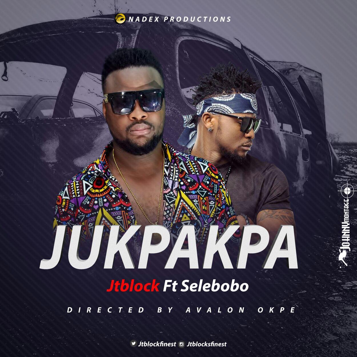 VIDEO: JTBlock ft. Selebobo – Jukpakpa Dance