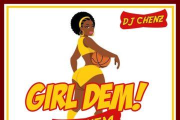 DJ Chenz ft. L.A.X – Girl Dem Anthem (Prod. By J Fem)
