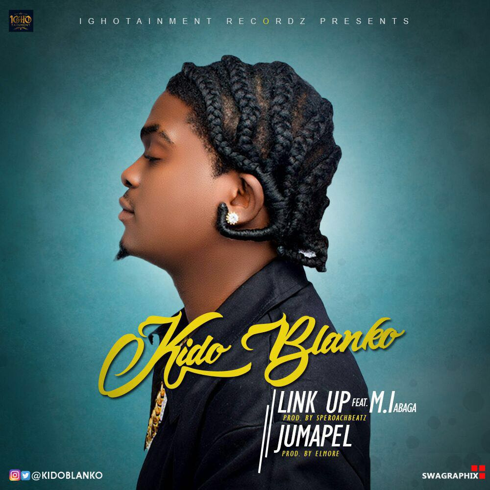 Kido Blanko – Link up ft. M.I Abaga + Jumapel