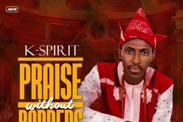 Kspirit – Praise Without Borders