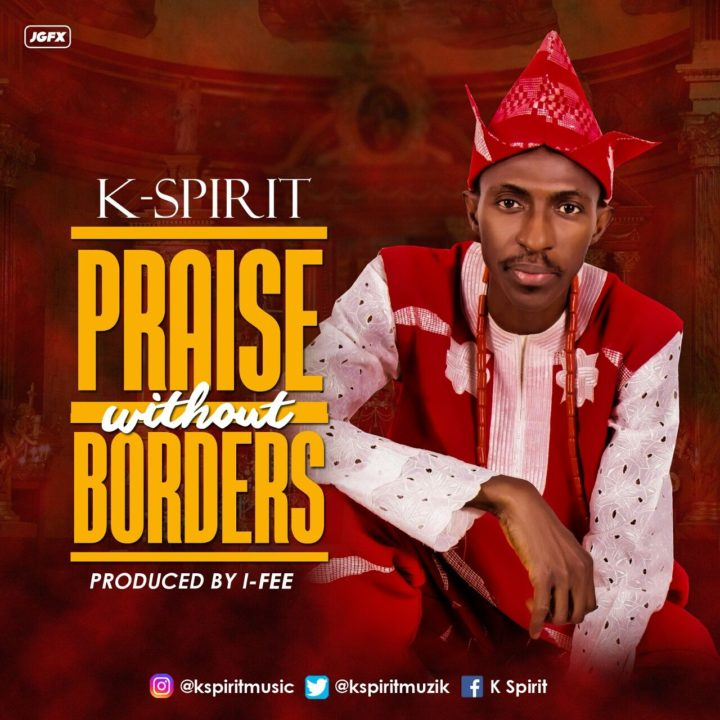 Kspirit - Praise Without Borders