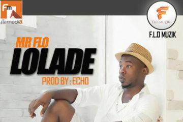 VIDEO: Mr. Flo – Lolade