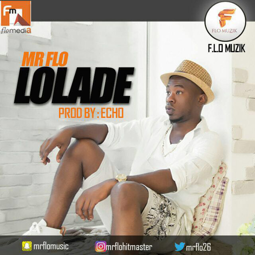 VIDEO: Mr. Flo – Lolade
