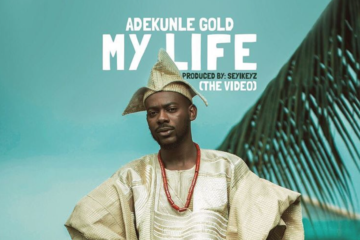 VIDEO: Adekunle Gold – My Life