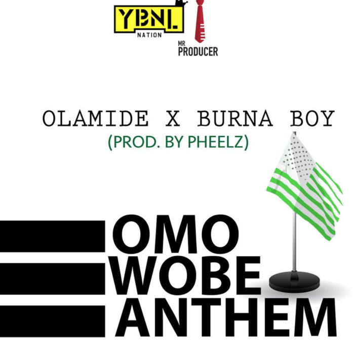[MUSIC] Olamide ft. Burna Boy – Omo Wobe Anthem (Prod. Pheelz)