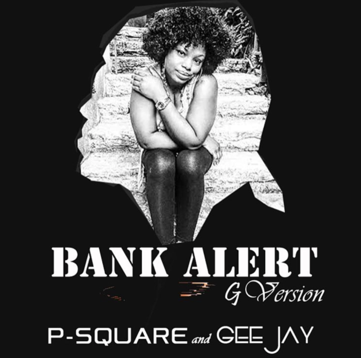 P-Square X Gee Jay - Bank Alert (G-Version)