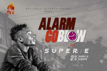 Super E  – Alarm Go Blow (prod. SongSmith)