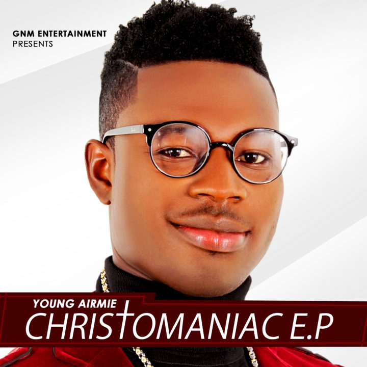 Young Airmie - Christomaniac (The E.P) | DOWNLOAD