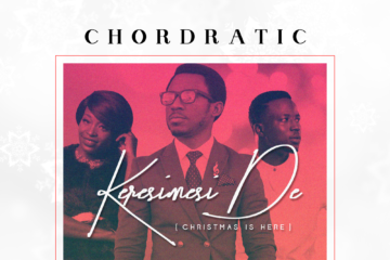 Chordratic – Keresimesi De (Christmas Is Here) ft. LC Beatz & Duwa