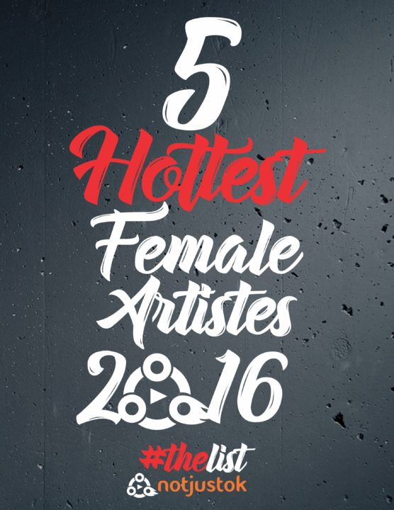 The 5 Hottest Female Artists In Nigeria #TheList2016