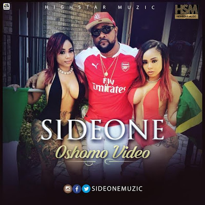 Sideone – Oshomo ( Video and Audio)