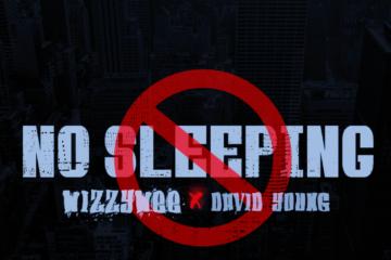 WizzyWee ft. David Young – No Sleeping (Prod. SmartBeatz)